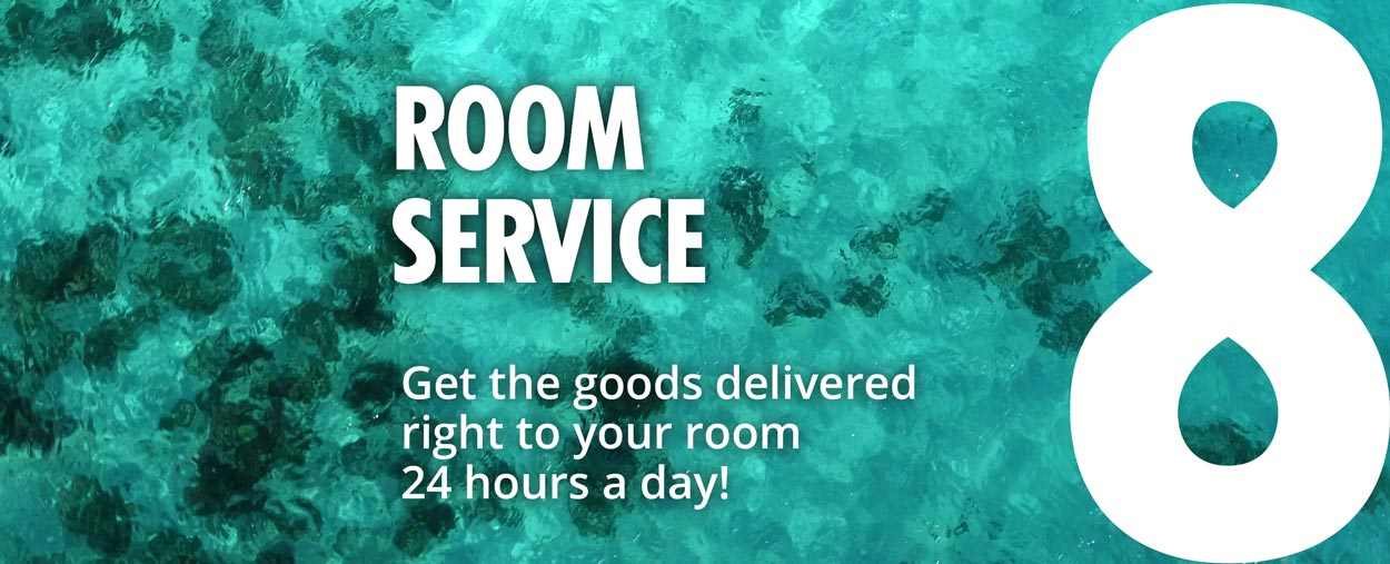 8 - Room Service - Get the goods delivered right to your room 24 hours a day!