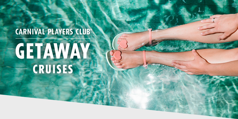 Carnival Players Club Getaway Cruises
