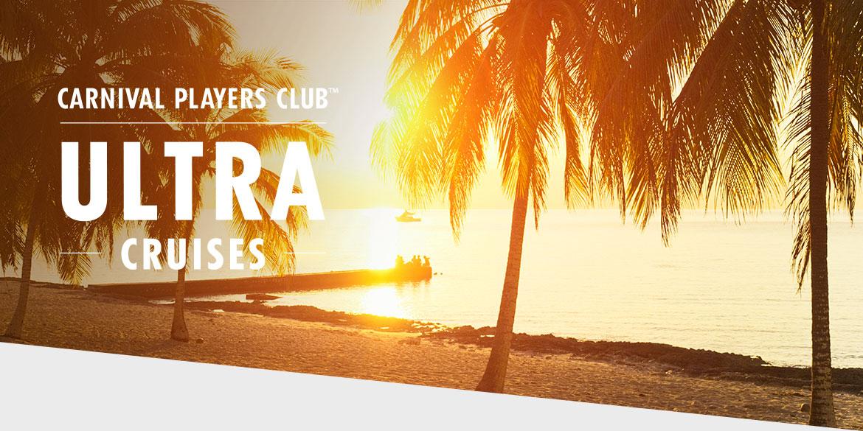 Carnival Players Club Ultra Cruises