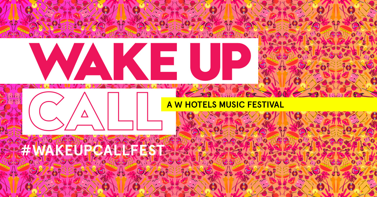 Wake Up Call, A W Hotels Music Festival